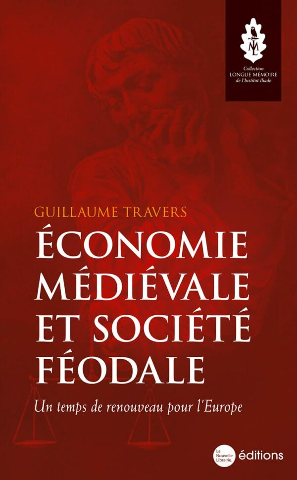 Économie médiévale et société féodale. Un temps de renouveau pour l'Europe