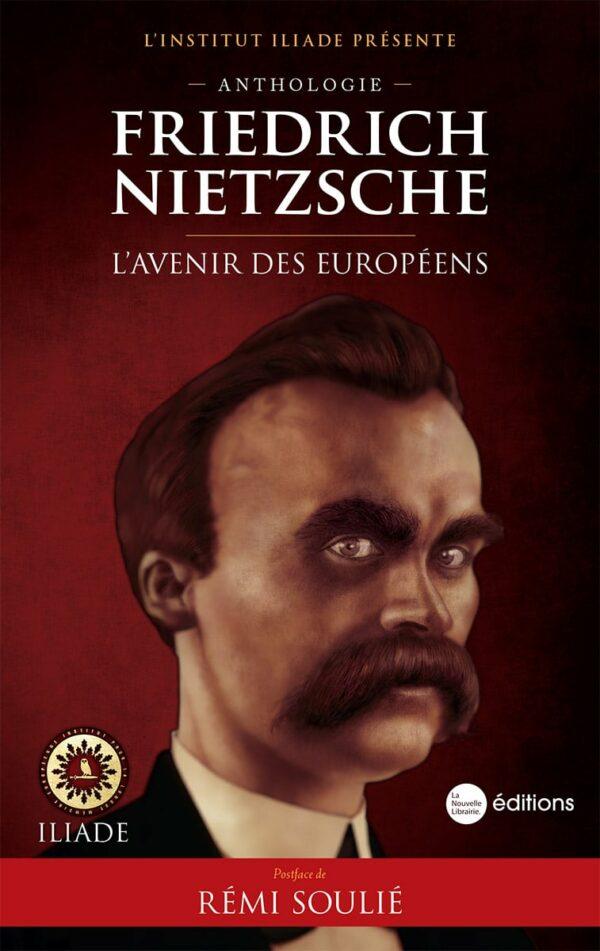 Friedrich Nietzsche, l'avenir des Européens