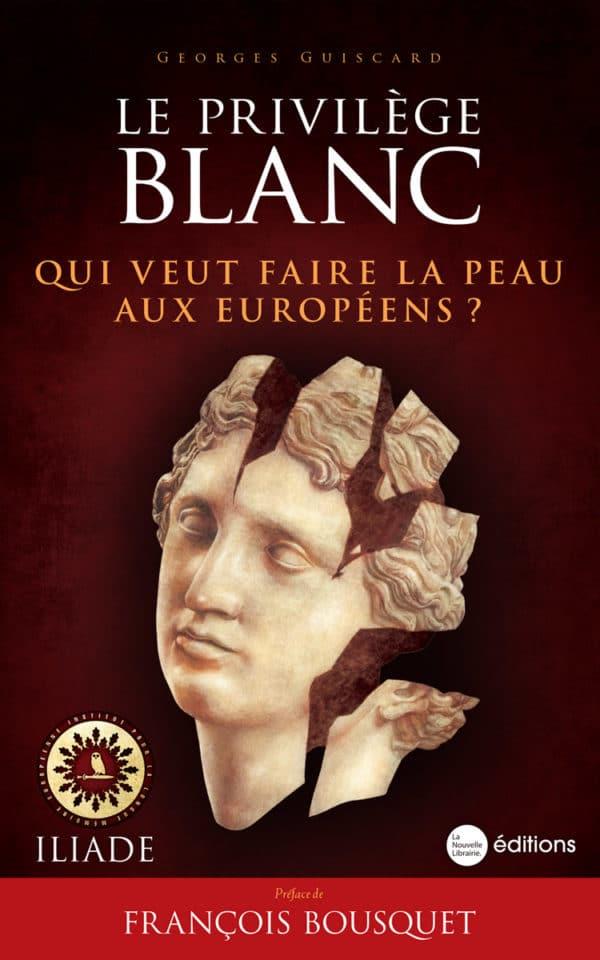 Le privilège blanc. Qui veut faire la peau aux Européens ?