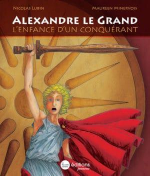 Alexandre le Grand, l'enfance d'un conquérant